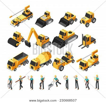 Isometric Construction Workers, Building Machinery And Equipment 3d Vector Set. Construction Equipme