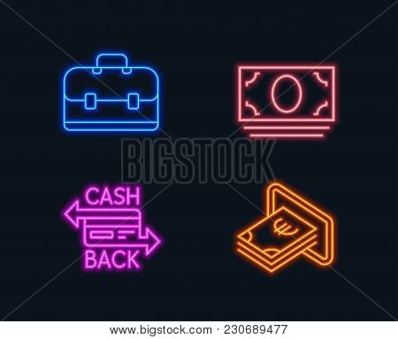 Neon Lights. Set Of Cash Money, Portfolio And Cashback Card Icons. Cash Sign. Banking Currency, Busi