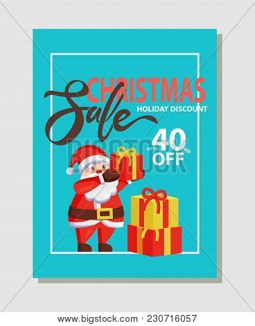 Christmas Sale Holiday Discount 40 Off Headlines And Santa Claus In Traditional Costume With Present