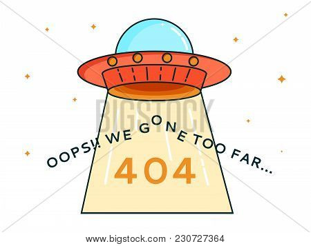 404 Error Page With Cute Cartoon Flying Ufo And Warning Message Oops We Gone Too Far.search Problem