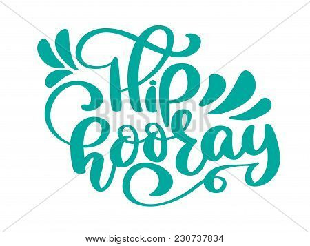 Hip Hooray Vector Text Greeting And Birthday Card. A Phrase For Celebrations And Congratulations. Ve