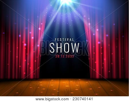 Theater Wooden Stage With Red Curtain And Spotlight Vector Festive Template With Lights And Scene. P