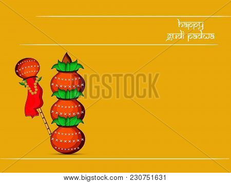 Illustration Of Bamboo, Earthen Pots With Happy Gudi Padwa Text On The Occasion Of Hindu Festival Gu