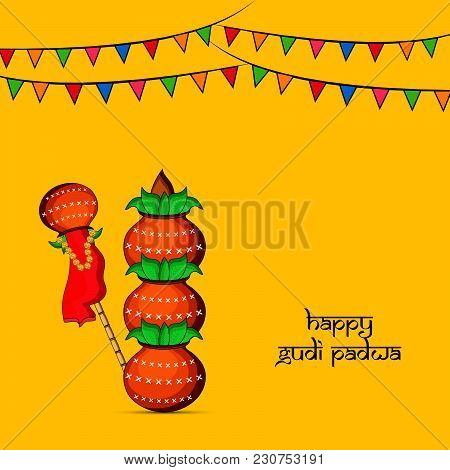 Illustration Of Bamboo, Earthen Pots And Decoration With Happy Gudi Padwa Text On The Occasion Of Hi