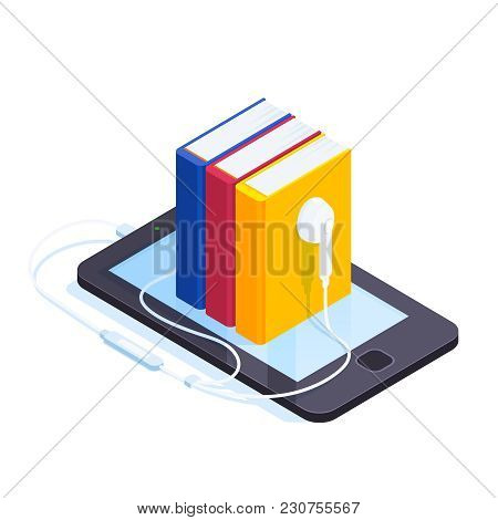 Audiobooks Isometric Concept. 3d Pile Of Books With The Headphones On The Smartphone Screen. Listeni