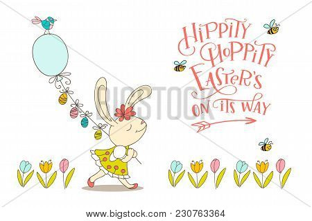 Handwritten Text Hippity Hoppity Easter Is On Its Way And Hand Drawn Birds, Flowers, Cute Bunny Girl
