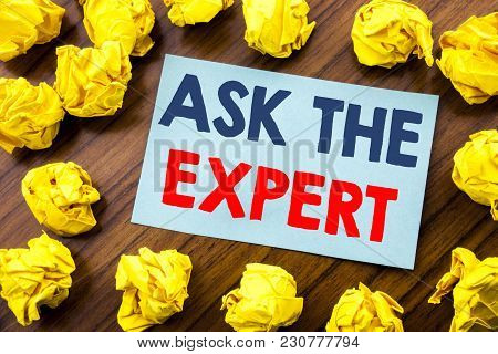 Conceptual Hand Writing Text Inspiration Showing Ask The Expert. Business Concept For Advice Help Qu
