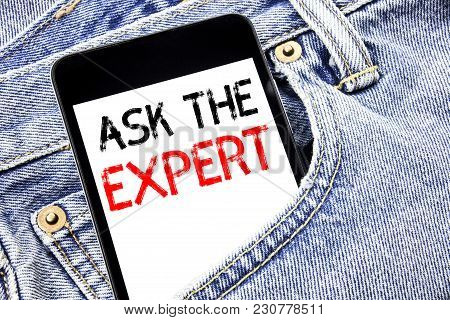 Handwriting Announcement Text Showing Ask The Expert. Business Concept For Advice Help Question Writ