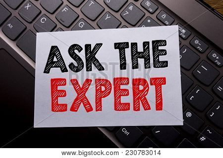 Word, Writing Ask The Expert. Business Concept For Advice Help Question Written On Sticky Note Paper