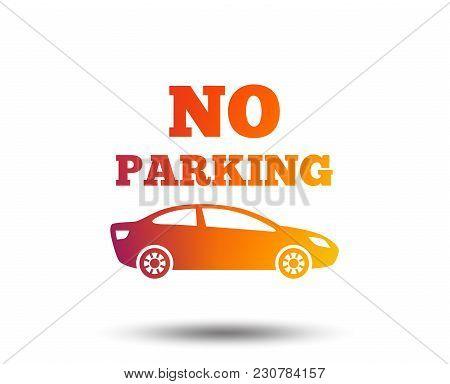 No Parking Sign Icon. Private Territory Symbol. Blurred Gradient Design Element. Vivid Graphic Flat