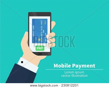 Mobile Payment Credit Card, Hand Holding Phone, Flat Design Vector