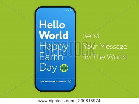 Happy Earth Day Green Technology Concept - Mobile Phone With A Message To The Earth - Awesome Vector