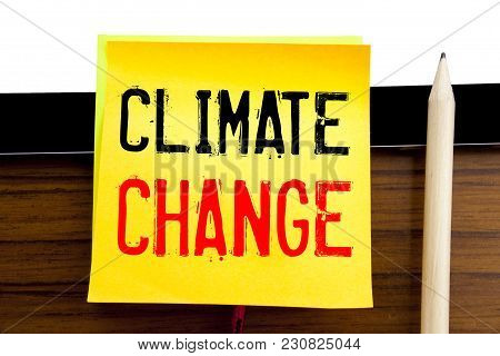 Hand Writing Text Caption Inspiration   Climate Change. Business Concept For Global Planet Warming W