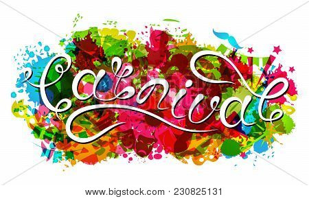 Hand Drawn Lettering For Carnival Party. Logotype, Badge, Poster Card, Banner. Festive Colorful Invi