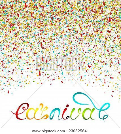 Hand Drawn Lettering For Carnival Party With Colorful Confetti. Poster, Card, Banner, Template - Ill