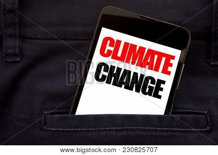 Word, Writing Climate Change. Business Concept For Global Planet Warming Written Phone Mobile Phone,