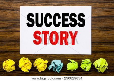 Hand Writing Text Caption Inspiration Showing Success Story. Concept For Inspiration Motivation Writ