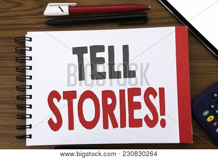 Handwritten Text Showing Tell Stories. Business Concept Writing For Storytelling Telling Story Writt