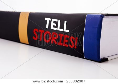 Conceptual Hand Writing Text Caption Inspiration Showing Tell Stories. Business Concept For Storytel