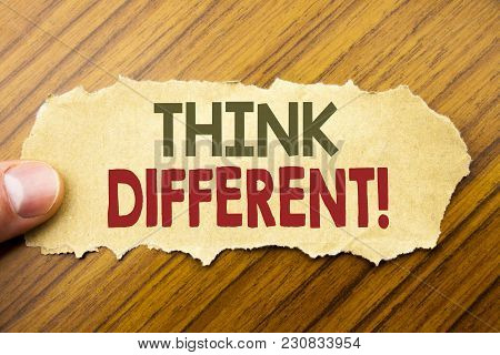 Writing Text Showing Think Different. Business Concept For Outside Box Creative Written On Note Pape
