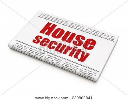 Security Concept: Newspaper Headline House Security On White Background, 3d Rendering