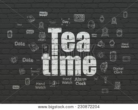 Time Concept: Painted White Text Tea Time On Black Brick Wall Background With  Hand Drawing Time Ico