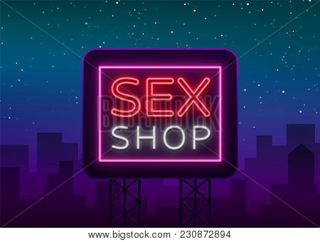 Sex Shop Logo, Night Sign In Neon Style. Neon Sign, A Symbol For Sex Shop Promotion. Adult Store. Br