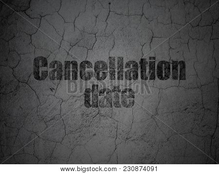 Law Concept: Black Cancellation Date On Grunge Textured Concrete Wall Background