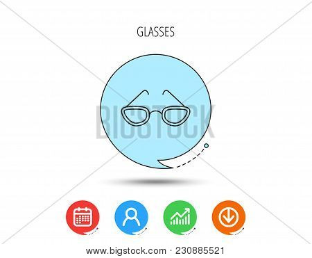 Glasses Icon. Reading Accessory Sign. Calendar, User And Business Chart, Download Arrow Icons. Speec