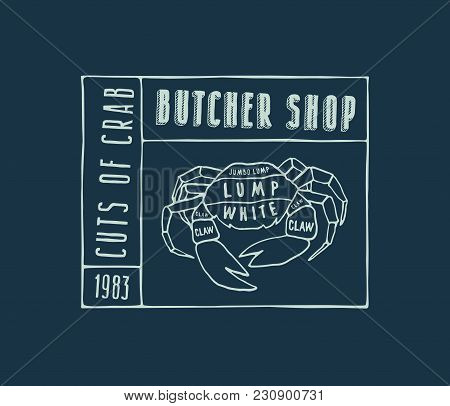 Stock Vector Crab Cuts Diagram In The Style Of Handmade Graphics. Label Template For Butcher Shop. C