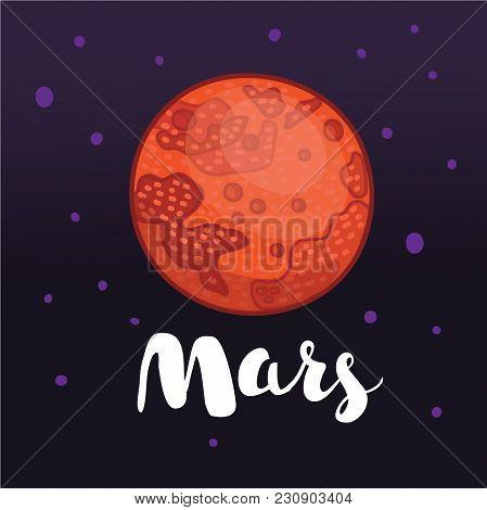 Vector Cartoon Funny Illustration Of Mars. Globe Red Planet On Dark Space Star Background. Globe Vec