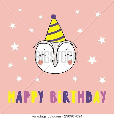 Hand Drawn Vector Portrait Of A Cute Funny Owl In Party Hat, With Text Happy Birthday. Isolated Obje