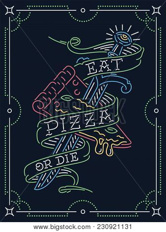 Eat Pizza Or Die Neon Sign