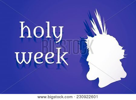Vectorized Drawing Of Silhouette Of Jesus Christ And Holy Week Written
