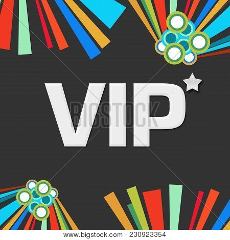Vip Text Written Over Dark Colorful Background.