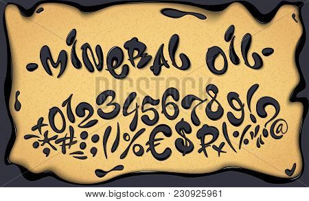 Mineral Oil Hand Drawn Signs And Numbers, Oil Alphabet, Vector Illustration. Petroleum Abc.