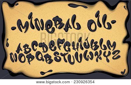 Mineral Oil Hand Drawn Typeset, Oil Alphabet, Vector Illustration. Petroleum Abc.