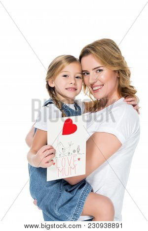 Mom And Daughter With Greeting Card For Mothers Day, Isolated On White