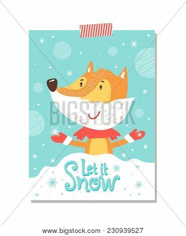 Let It Snow Postcard With Smiling Fox In Scarf With Red Knitted Mittens On Hands. Vector Illustratio