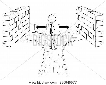 Cartoon Stick Man Drawing Conceptual Illustration Of Businessman On Dead End With No Right Option To