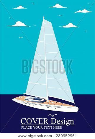 Yacht Club Flyer Design With Sail Boat. Luxury Yacht Race, Sea Sailing Regatta Poster Vector Illustr