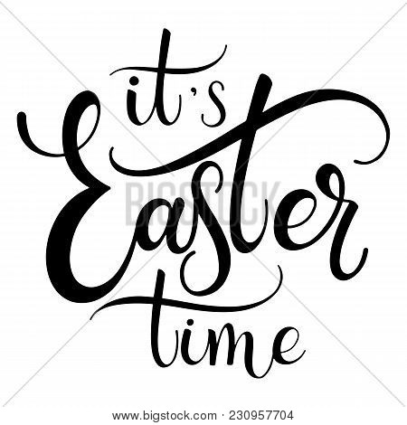 Easter Time Lettering. Hand Written Easter Phrases. Seasons Greetings