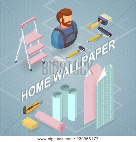 Home Wallpaper. Building Services. Isometric Interior Repairs Concept. Worker, Equipment And Items I