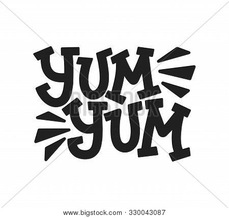 Yum-yum Typography Lettering Isolated On White. Tasty And Yummy Food Label. Yum-yum Modern Lettering