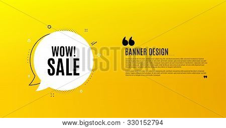 Wow Sale. Yellow Banner With Chat Bubble. Special Offer Price Sign. Advertising Discounts Symbol. Co
