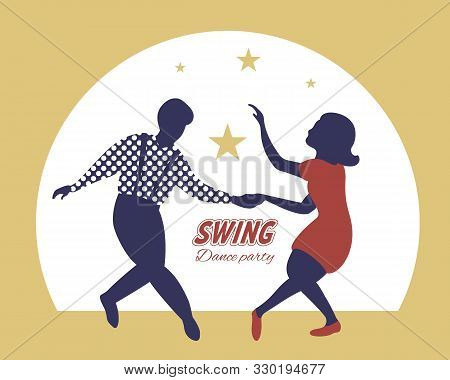 Swing Dance Party Poster. Silhouettes Of Guy And Girl Dancing Swing. 1940s And 1950s Style On Gold B
