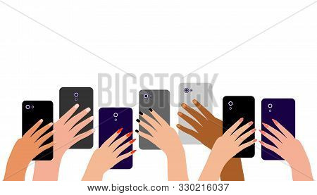 Hands Of Multicultural People With Cell Phones. Group Of People Men And Women Take Photos, Videos On