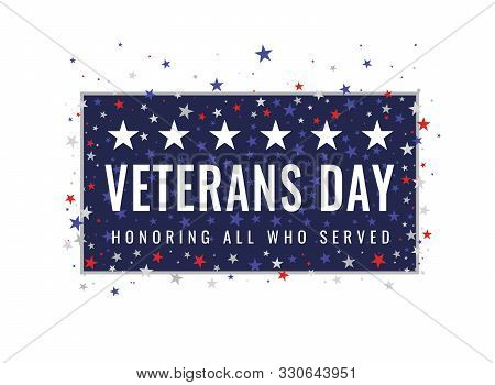 Veterans Day - Honoring All Who Served Greeting Card. Frame With Inscription On Patriotic Background