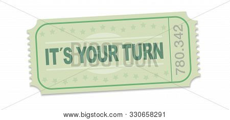 Its Your Turn Raffle Ticket. Single Strip Ticket With Motto For Motivation, To Tackle Challenges, To