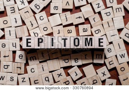Epitome Word Concept On Cubes For Articles.